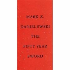 Mark Z. Danielewski, The Fifty-Year Sword, Very Good Book