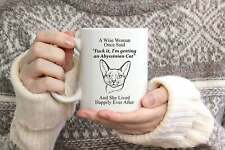 New ListingFunny Abyssinian Cat Gifts For Women A Wise Woman Once Said Coffee Mug