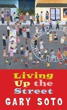 Living up the Street by Gary Soto (1992, Paperback)
