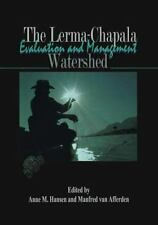 The Lerma-Chapala Watershed : Evaluation and Management (2012, Paperback)