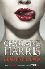 Good, Dead Until Dark: A True Blood Novel, Charlaine Harris, Book