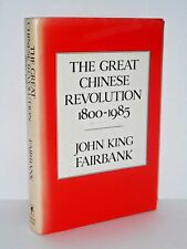 The Great Chinese Revolution. 1800 -1985 by John King Fairbank