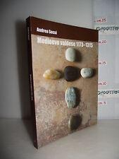 LIBRO Andrea Sossi MEDIOEVO VALDESE 1173-1315 Paupertas Eucarestia ...1^ed.2010☺