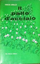 IL PATTO D'ACCIAIO - VINICIO ARALDI - ED. BIANCO, 1961