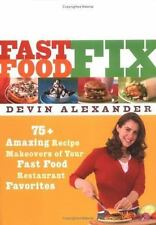 Fast Food Fix : 75+ Amazing Recipe Makeovers of Your Fast Food Restaurant