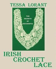 The Secrets of Successful Irish Crochet Lace by Lorant, Tessa -Paperback