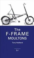 F-frame Moultons, Paperback by Hadland, Tony, Brand New, Free P&P in the UK