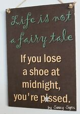 Fairy Tale P*ssed Sign - wine beer pub bar shoes stiletto nails chic rustic love