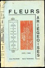 Pyrénées-Ariège, Jules Palmade & Denis Tichadou : FLEURS ARIEGEOISES, Anthologie