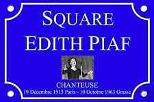 PLAQUE de RUE Place Edith PIAF La mome 30X20cm ALU NEUF