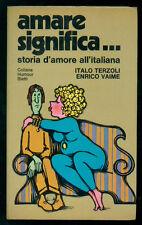 TERZOLI ITALO VAIME ENRICO AMARE SIGNIFICA... BIETTI 1971 I° EDIZ. HUMOUR