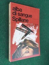 Mickey SPILLANE - ALBA DI SANGUE Garzanti/232 (1970) Libro Giallo