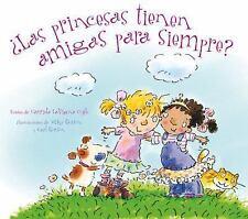 Las princesas tienen amigas para siempre? (Spanish Edition)