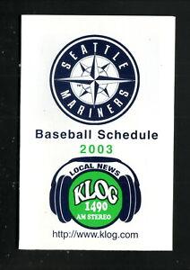 Seattle Mariners--2003 Pocket Schedule--KLOG