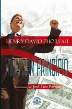 Ensaios de Henry David Thoreau: Vida Sem Principio by Henry David Thoreau...