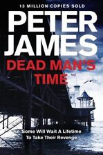 Dead Man's Time By Peter James. 9781447203179