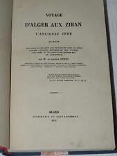 GUYON -  Voyage d'Alger aux Ziban, l'ancienne Zebe, en 1847  - Alger 1852  Rare
