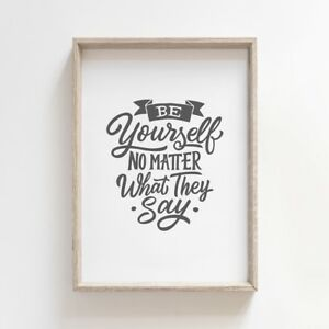 Be Yourself - Motivational Positive Quote Grey Typography Print Poster Gift