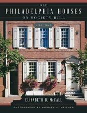 NEW Old Philadelphia Houses on Society Hill, 1750-1840 by Elizabeth B. McCall
