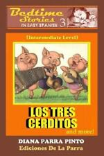 Bedtime Stories in Easy Spanish 3: LOS TRES CERDITOS and More!: By Parra Pint...