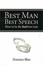 NEW - Best Man Best Speech: How to Be the Best Best Man by Bliss, Dominic