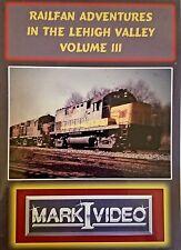 Mark I Video -RAILFAN ADVENTURES IN THE LEHIGH VALLEY - VOL. 3 - DVD