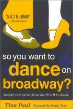 NEW - So You Want to Dance on Broadway by Paul, Tina