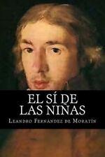 El Si de Las Ninas by Leandro Fernandez de Moratin (2015, Paperback)