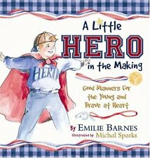 A Little Hero in the Making: Good Manners for the