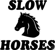 SLOW HORSE STICKER - horse box trailer car stable