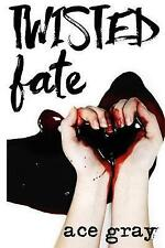Twisted Fate by Gray, Ace -Paperback