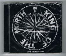 KING OF THE NORTH - SOUND THE UNDERGROUND - CD 12 TRACKS - 2015 - NEUF NEW NEU