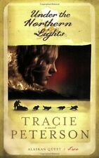 Under the Northern Lights (Alaskan Quest #2) by Tracie Peterson