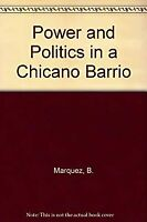Power and Politics in a Chicano Barrio : A Study of Mobilization Efforts and Com
