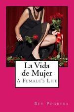 La Vida de Mujer : Poesía en Inglés y Español by Bev Pogreba (2010, Paperback)