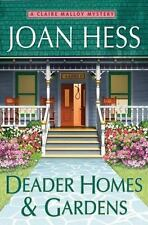 Claire Malloy Mysteries: Deader Homes and Gardens - Joan Hess (2012, HC) VG