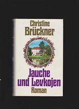 Jauche und Levkojen : Roman. Brückner, Christine: