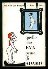 VAN DER BEUGEL INA QUELLO CHE EVA PENSA DI ADAM ELMO 1958 I° EDIZ.