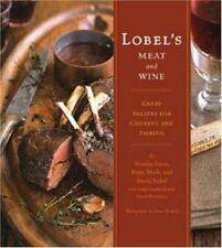 Lobel's Meat and Wine : Great Recipes for Cooking and Pairing by Stanley Lobel