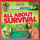 All About Survival (TIME For Kids Book of HOW) by The Editors of TIME for Kids