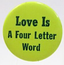1960's LOVE IS A FOUR LETTER WORD Hippie pinback button Counter Culture