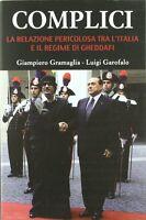 Complici. La relazione pericolosa tra l'Italia e il regime di Gheddafi -offerta!