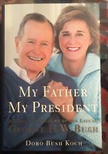 Doro Bush Koch Signed Auto Autographed Book My Father The President George Bush