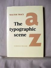 THE TYPOGRAPHIC SCENE; Tracy Walter; 1st Edition [1988]; Very Good