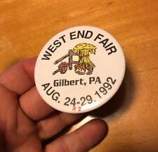 West End Fair Aug 1992 Pinback Pin Gilbert Pa