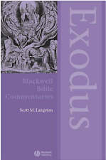 Exodus: Through The Centuries (Blackwell Bible Commentaries) by Langston, Scott