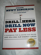 Drill Here Drill Now Slashing Gas Prices by Newt Gingrich SIGNED 1st/1st 2008