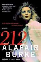 212: A Novel: By Alafair Burke