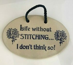 "Mountain Meadows Pottery Ceramic Plaque """"Life Without Stitching... """