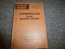 Caterpillar Cat Model D399 Marine Engine Parts Catalog Manual S/N 91B1-91B386
